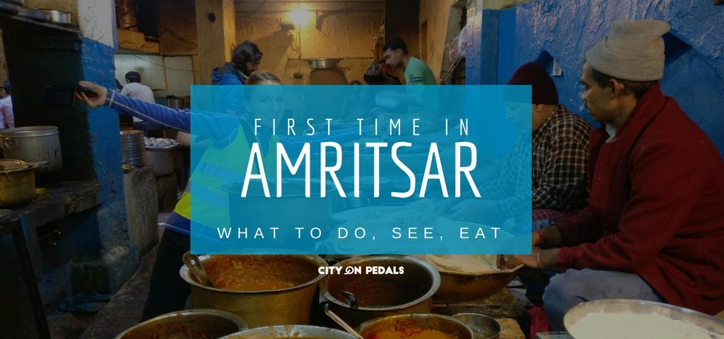 First time in Amritsar - What to do, see, eat