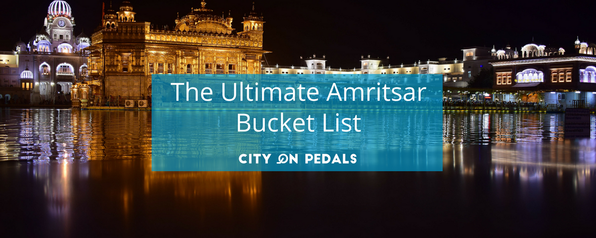 The Ultimate Amritsar Bucket List