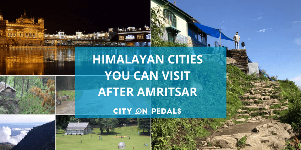 Himalayan cities you can visit after Amritsar