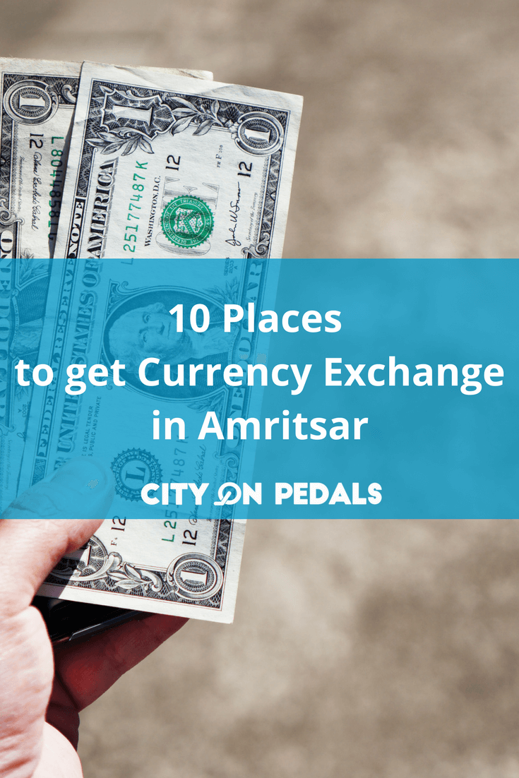 Places to get currency exchange in Amritsar