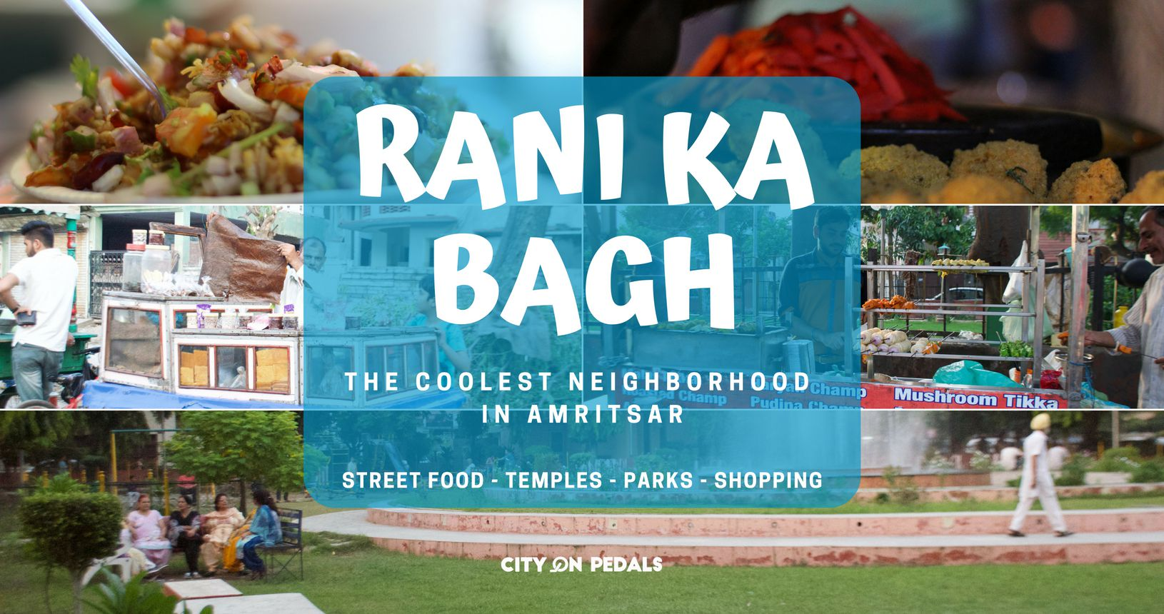 Rani Ka Bagh - The Coolest Neighborhood in Amritsar