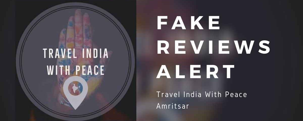 Fake Reviews Alert - Travel India With Peace