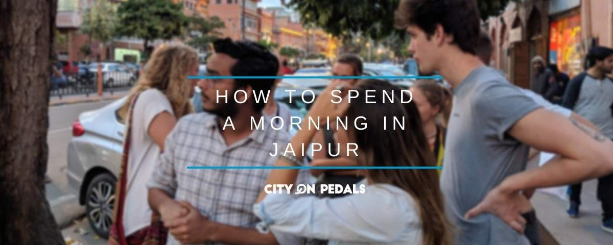 Blog Featured Image - Spend a Morning in Jaipur