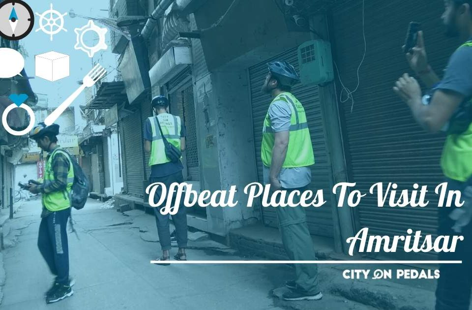 Off Beat Places In Amritsar